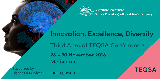 Innovation, Excellence, Diversity. Third Annual TEQSA Conference. 28 - 30 November 2018, Melbourne.
